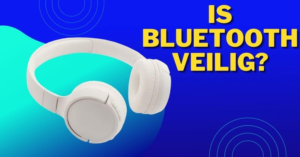 Is bluetooth veilig?